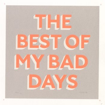 The Best of my Bad Days